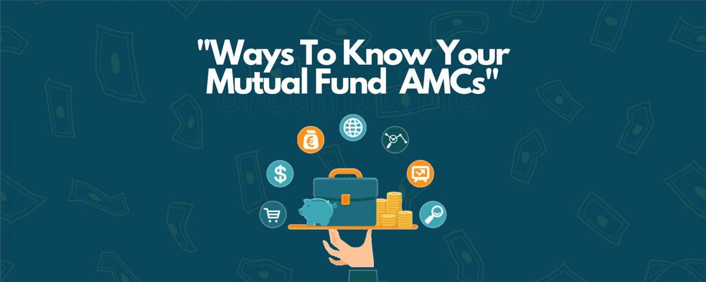 Ways To know your Mutual Funds AMC's